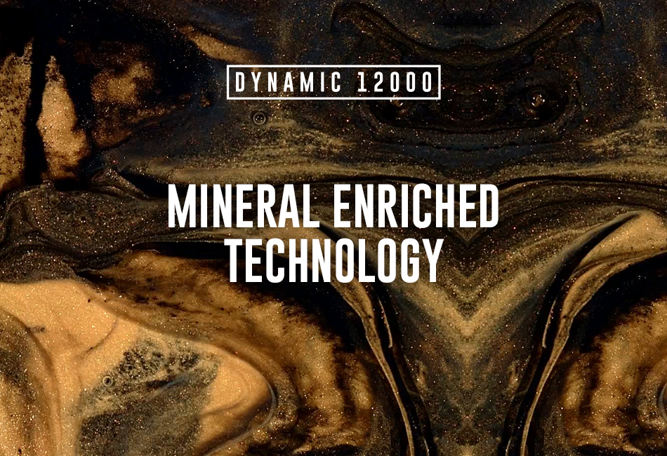 Dynamic 12000 Mineral Enriched Technology